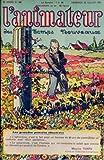 ANIMATEUR DES TEMPS NOUVEAUX (L') [No 386] du 28/07/1933 - L'ITALIE ET NOUS PAR BERNARD - R. MOSELLE - G. SERVOINGT ET LUIS - BERTRAND-ARNOUX - H. LEMAINE - CHERBOURG PAR VERGNOIS - A. JAVAL ET PECQUERIAUX - SYRIE PAR DELAMORLIERE ET PECQUERIAUX - J.