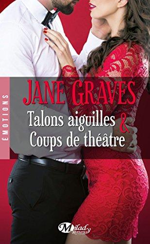 Talons aiguilles & Coups de théâtre (Emotions) par Jane Graves