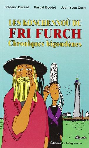 Les Konchennou de Fri Furch-Chroniques Bigoudenes par Durand/Bodere/Corre
