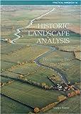 Historic Landscape Analysis: Deciphering the Countryside (Practical Handbook)