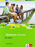 Horizons Dossier - Les ados / Schülerbuch