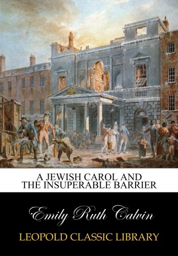 A Jewish Carol and The Insuperable Barrier por Emily Ruth Calvin