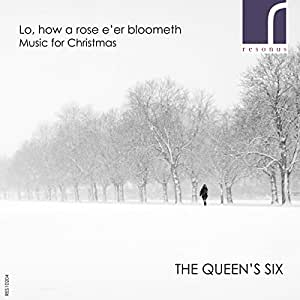 Lo how a rose e'er bloometh - Music for Christmas [The Queen's Six] [Resonus Classics: RES10204]