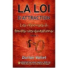 La loi de l'attraction : les réponses à toutes vos questions - Tome 1