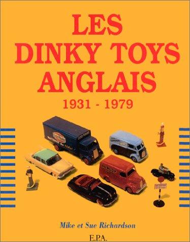 Les Dinky toys anglais : 1931-1979 par M Richardson