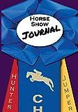 Horse Show Journal: Hunter Jumper Edition