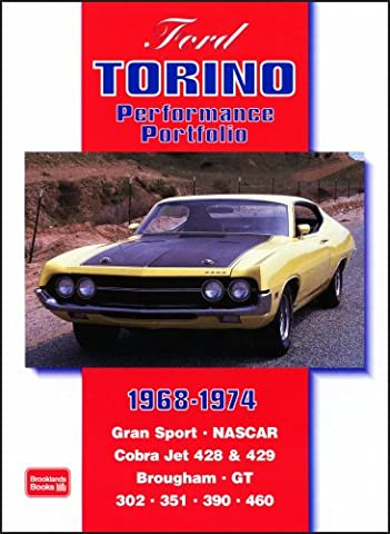 Ford Torino 1968-1974 Performance Portfolio: Gran Sport, NASCAR, Cobra Jet 428 and 429, Brougham, GT, 351, 390, (1974 Ford)
