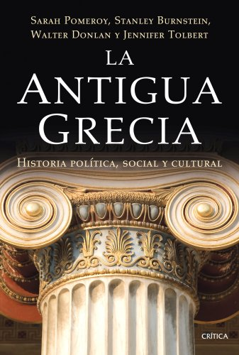 La antigua Grecia: Historia política, social y cultural (Serie Mayor (critica)) por Sarah Pomeroy
