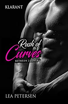 Rush of Curves. Between 2 Lovers von [Petersen, Lea]
