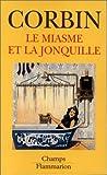 Le Miasme et la jonquille : L'odorat et l'imaginaire social aux XVIIIe-XIXe siècles