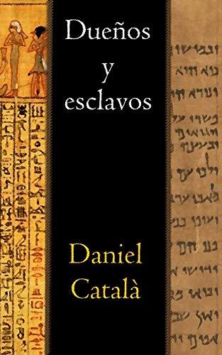 Dueños y esclavos. eBook: Català, Daniel: Amazon.es: Tienda Kindle