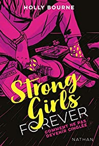 Strong girls forever : Comment ne pas devenir cinglée - Dès 14 ans par Holly Bourne