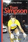Tom Simpson : Un champion dans la tourmente par Ollivier