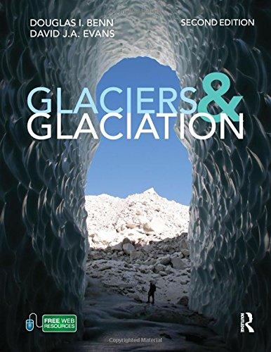 Glaciers and Glaciation, 2nd edition (Hodder Arnold Publication)