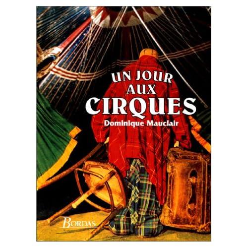 UN JOUR AUX CIRQUES    (Ancienne Edition)