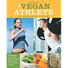 The Vegan Athlete: Maximizing Your Health and Fitness While Maintaining a Compassionate Lifestyle by Ben Greene (2013-01-29)