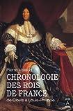 Chronologie des rois de France: De Clovis à Louis-Philippe