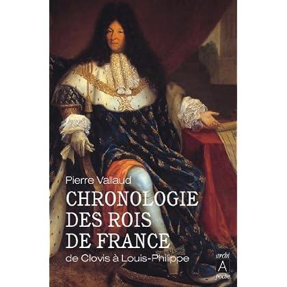 Chronologie des rois de France (Récits, témoignages t. 4)