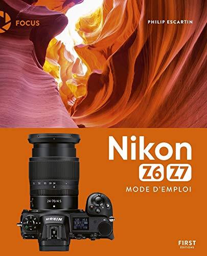 Nikon Z6 Z7 - Mode d'emploi par  Philip ESCARTIN
