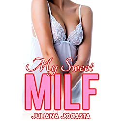 My Sweet MILF (Older Woman Younger Man, First Time, Taboo)