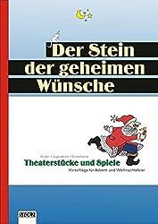 Der Stein der geheimen Wünsche: Theaterstücke, Texte und  Spiele für unvergessliche Weihnachtsfeiern