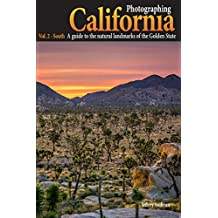 Photographing California - Vol. 2: South: A guide to the natural landmarks of the Golden State (English Edition)