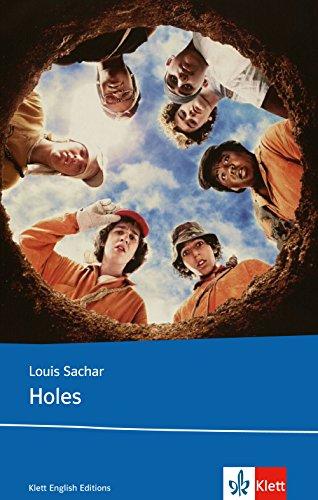 Holes: Schulausgabe für das Niveau B1, ab dem 5. Lernjahr. Ungekürzter englischer Originaltext mit Annotationen (Young Adult Literature: Klett English Editions)