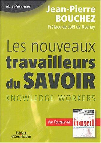 Les nouveaux travailleurs du savoir: Knowledge workers