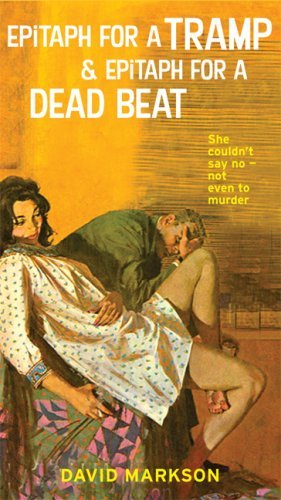 Epitaph for a Tramp: The Harry Fannin Detective Novels: AND Epitaph for a Dead Beat by David Markson (31-Mar-2007) Paperback