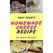 Homemade Cheese :Top 50 Delicious of Homemade Cheese (Homemade Cheese, Homemade Cheese Book, Homemade Cheese Book,  Homemade Cheese Making) (Mark Wright Cookbook Series No.1) (English Edition)