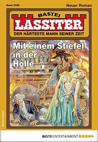 Lassiter 2458 - Western: Mit einem Stiefel in der Hölle