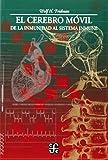El Cerebro MVIL: de La Inmunidad Al Sistema Inmune (Seccion de Obras de Ciencia y Tecnologia)