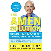 (The Amen Solution: The Brain Healthy Way to Get Thinner, Smarter, Happier) By Amen, Daniel G. (Author) Paperback on (12 , 2011)