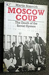 Moscow Coup by Martin Sixsmith (1991-11-11)