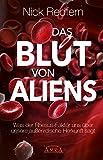 Das Blut von Aliens: Was der Rhesus-Faktor uns über unsere außerirdische Herkunft sagt - Nick Redfern