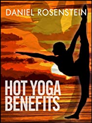 Hot Yoga Benefits - Get Started With Hot Yoga (English Edition)