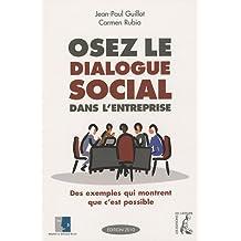 Oser le dialogue social dans l'entreprise : Des exemples qui montrent que c'est possible
