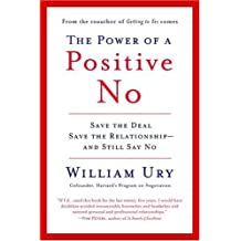 [(The Power of a Positive No: How to Say No and Still Get to Yes )] [Author: William L Ury] [Jan-2008]