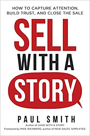 Sell With A Story How To Capture Attention Build Trust And Close