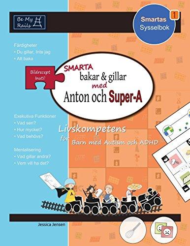 SMARTA bakar & gillar med Anton och Super-A: Livskompetens för barn med autism och ADHD (Smartas Sysselbok)