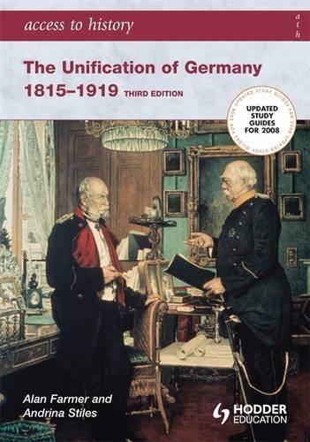 Access to History: The Unification of Germany 1815-1919 3rd Edition by Alan Farmer (2007-04-27)