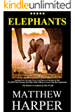 ELEPHANTS: Amazing Facts, Awesome Trivia, Cool Pictures & Fun Quiz for Kids - The BEST Book Strategy That Helps Guide Children to Learn Using Their Imagination!: ... Our World (Did You Know 8) (English Edition)