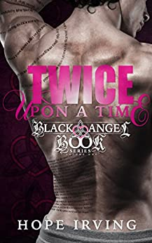 Twice Upon A Time (The Black Angel Book Series 1) (English Edition) par [Irving, Hope]