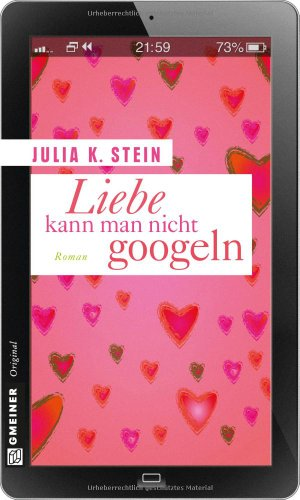 Buchseite und Rezensionen zu 'Liebe kann man nicht googeln' von Julia K. Stein