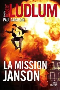 La mission Janson : Roman traduit de l'anglais (américain) par Florianne Vidal (Grand Format)