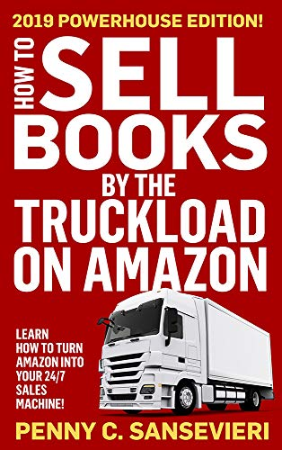 How to Sell Books by the Truckload on Amazon - 2020 Updated Edition!: Learn how to turn Amazon into your 24/7 sales machine! (English Edition)