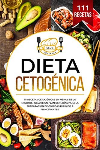 Dieta cetogénica: 111 recetas cetogénicas en menos de 20 minu