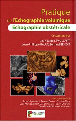 Pratique de l'Echographie volumique : Echographie obsttricale
