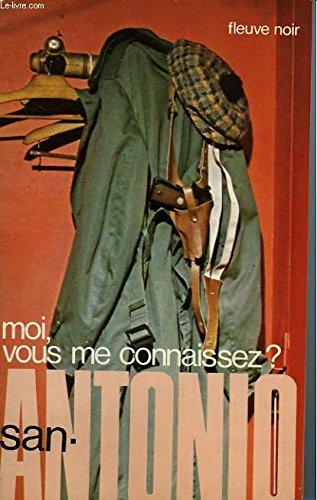 Moi, vous me connaissez ? par SAN ANTONIO