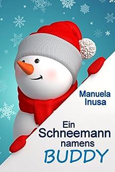 Ein Schneemann namens Buddy von [Inusa, Manuela]